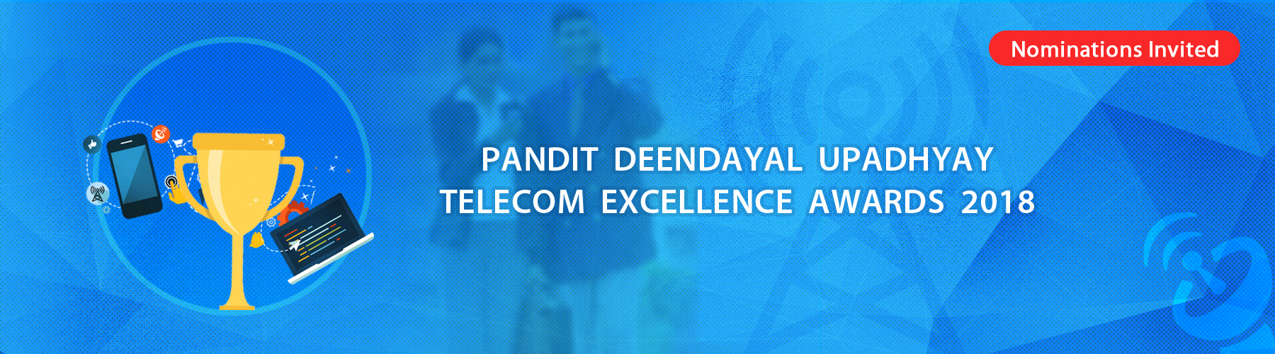 Nominations for Pandit Deendayal Upadhyay Telecom Skill Excellence Award 2018